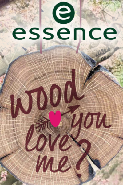 "essence trend edition ""wood you love me?"""